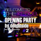 Welcome To The KLÖÖB - Opening Party by DEEPINSIDE (Part.2)