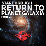 Starborough's Return To Planet Galaxia Pt. 2