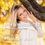 Deep House 12 - Global House Party No.219 mix