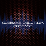 Subwave Solution Podcast #13 Summer Special