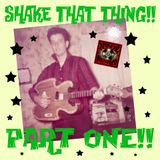 sHaKe tHaT tHiNg !! >> part 1