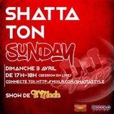 SHATTA TON SUNDAY EP1 SAISON1 - DJ Vévé SHATTASTYLE-LIVE