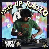 Tuned UP Radio w Basha & Barty 5 - June 25, 2019