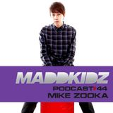 Maddkidz Podcast # 44 - Mike Zooka