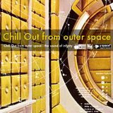 Chill Out from outer space -y space select