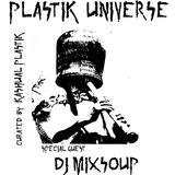 Plastik Universe Plastik Universe#26 with Frans Ambient & Dj Mixsoup 21.09.2018