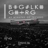 STGHZ.01 @ 45 Minutes Of Techno Podcast N°43