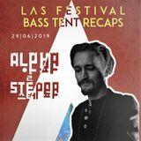 BASS TENT RECAPS: Alpha Steppa [LIVE at LAS FESTIVAL 2019 - 29th June]