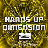 Hands Up Dimension 23 - Mixed by Carter & Funk / Shinzo