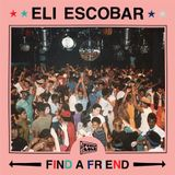 "FOOLCAST 020 - ELI ESCOBAR ""FIND A FRIEND"""