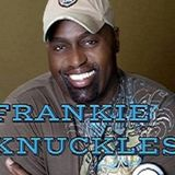 "Leo's Tribute to ""The Godfather of House"" - Frankie Knuckles"