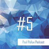 Paul Pollux - Podcast #5 | 25.05.2017