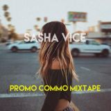 SASHA VICE _ - _ PROMO COMMO MIXTAPE II