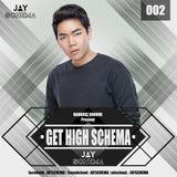 JAY SCHEMA - GET HIGH SCHEMA 002