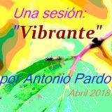 """Una Sesión """"Vibrante"""" (La fuerza de la música) - Antonio Pardo - Abril 2018"""