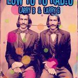 Low Yo Yo Radio July 2017 - Larry G and Larry B