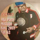 DJ CHOPLIFE PRESENTS: NOVEMBER 2018 9JA PARTY MIX VOL 63 (FEVER)