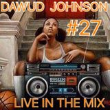 DAWUD JOHNSON #27 LIVE IN THE MIX