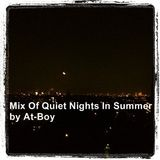 Mix Of Quiet Nights In Summer by At-Boy