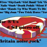 "Noise r'us # 84 micro off ""Britain noise rock"" (Octobre 2014)"