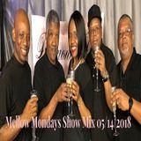Mellow Mondays Show Mix 05142018