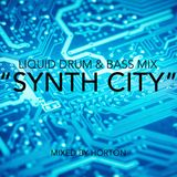 """Synth City"" ~ Liquid Drum & Bass Mix"