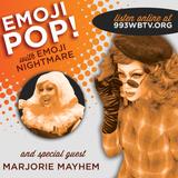 Emoji Pop! on WBTV-LP - 2017.08.20 (w/ Marjorie Mayhem)