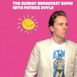 15/9/19 The Sunday Breakfast Show with Patrick Doyle
