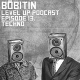 LEVEL UP podcast session with Böbitin [episode 13]