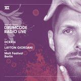 DCR416 - Drumcode Radio Live - Layton Giordani live from Melt Festival, Berlin