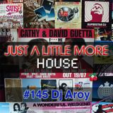 Just A Little More House 145 by DJ Aroy