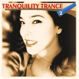 Tranquility Trance Mix 2 - favorite relaxing trance tracks 2008-2013