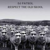 DJ Patrol - Respect The Old Skool