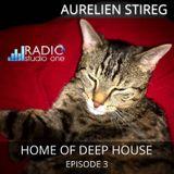 Aurelien Stireg - Home of Deep House Episode 3 2014-04-04