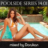 Poolside Series 14.01 - mixed by Dorukan