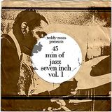 Teddy Rosso presents 45 min of jazz seven inch vol. 1
