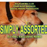 SIMPLY ASSORTED ( DJ YHEL EXCLUSIVE REMIX )