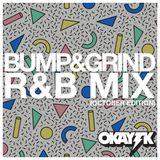 OKAY TK - BUMP & GRIND R&B MIX (OCTOBER EDITION)