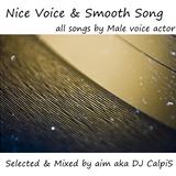 Nice Voice & Smooth Song(男性声優曲オンリーMIX)