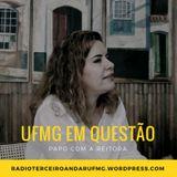 UFMG em Questão - Conversa com a Reitora