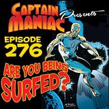 Episode 276 / Are You Being Surfed?
