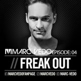 "Marc Vedo ""Freak Out"" Radio show EP04"