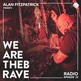 Alan FItzpatrick presents We Are The Brave Radio 012