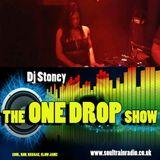 ONE DROP SHOW 19th APRIL 2017 - DJ STONEY SOULTRAIN RADIO