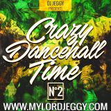 Crazy Dancehall Time 2