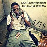 Hip Hop / R&B Mix - 05/15 - by K&K Entertainment