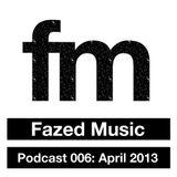 Fazed Music Podcast: April 2013