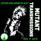 MUTANT Transmissions Radio (full show) With DJ Polina Y - Gothic Pogo Festival + NEw Music May 9, 19