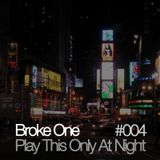 Play This Only At Night #004
