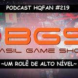 Podcast HQFan 219 - Rolê na Brasil Game Show 2018